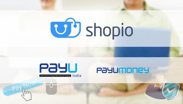 Introducing: New Payment Gateway PayU India & PayUMoney | Shopio
