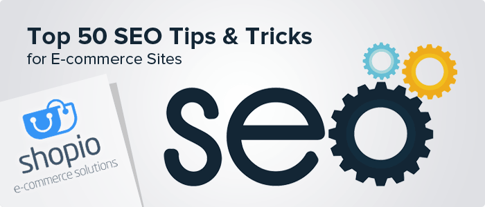 Top 50 SEO Tips & Tricks for E-commerce Websites