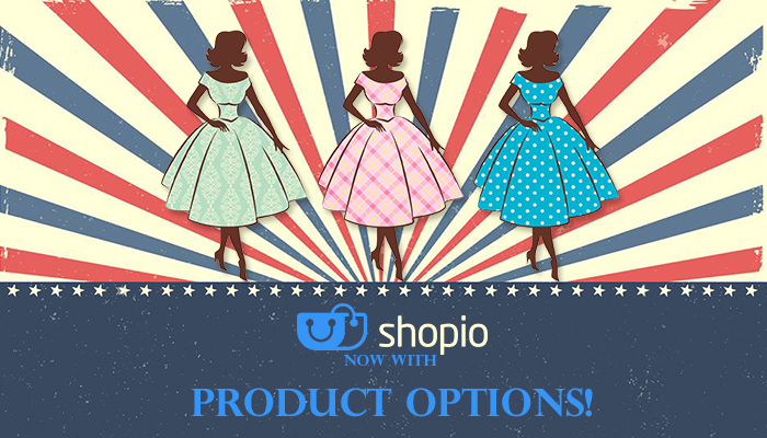 Multiple Options for Products are Now Available with Shopio!